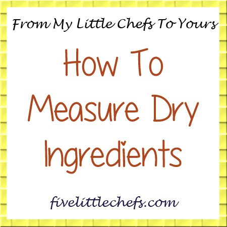 How To Measure Dry Ingredients from fivelittlechefs.com #dryingredients