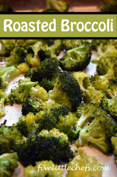 Roasted Broccoli from fivelittlechefs.com #kidscooking #broccoli