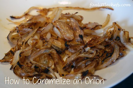 How To Caramelize An Onion from fivelittlechefs.com #kidscooking #cookingschool #onion